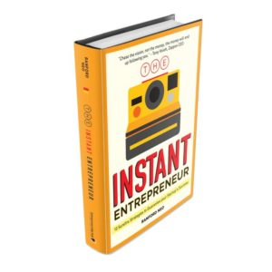 The Instant Entrepreneur